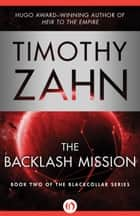 The Backlash Mission ebook by Timothy Zahn
