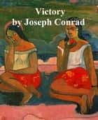 Victory, an Island Tale ebook by Joseph Conrad