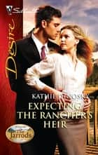 Expecting the Rancher's Heir - A Sexy Western Contemporary Romance ebook by