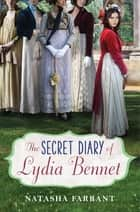 Ebook The Secret Diary of Lydia Bennet di Natasha Farrant