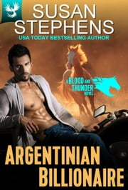 Argentinian Billionaire (Blood and Thunder 2) ebook by Susan Stephens