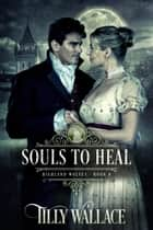 Souls to Heal ebook by Tilly Wallace