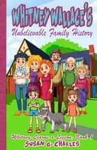 Whitney Wallace's Unbelievable Family History - Whitney Learns a Lesson, #1 ebook by Susan G. Charles