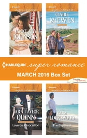 Harlequin Superromance March 2016 Box Set - The Closer He Gets\Love by Association\Wild Horses\The Big Break ebook by Janice Kay Johnson,Tara Taylor Quinn,Claire McEwen,Cara Lockwood