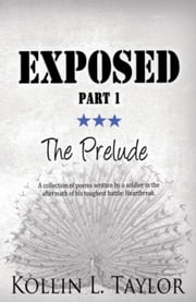 Exposed: The Prelude - Part 1 ebook by Kollin L. Taylor