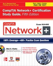 CompTIA Network+ Certification Study Guide, 5th Edition (Exam N10-005) ebook by Glen Clarke