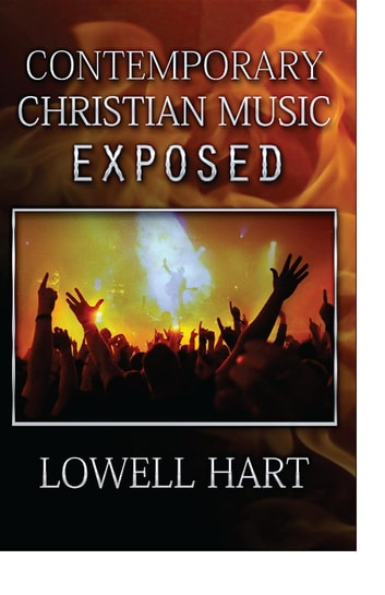 Contemporary Christian Music Exposed ebook by Lowell D Hart