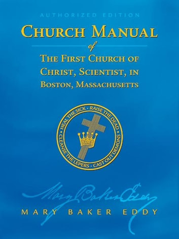 Manual of The Mother Church (Authorized Edition) ebook by Mary Baker Eddy