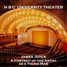 N B C University Theater - A Portrait of the Artist as a Young Man audiobook by James Joyce