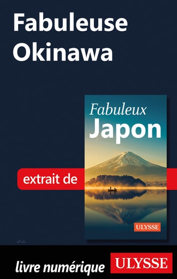Fabuleuse Okinawa ebook by Collectif