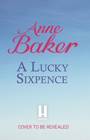 A Lucky Sixpence ebook by Anne Baker