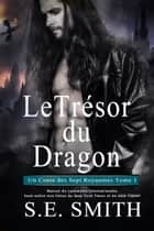 Le Trésor du Dragon - Un Conte des Sept Royaumes Tome 1 ebook by S.E. Smith