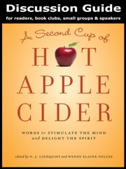Discussion Guide for A Second Cup of Hot Apple Cider ebook by Edited by N. J. Lindquist and Wendy Elaine Nelles,with Marguerite Cummings