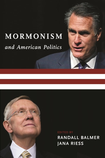 Mormonism and American Politics ebook by