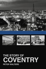 Story of Coventry ebook by Peter Walters