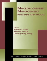 Macroeconomic Management: Programs and Policies ebook by Chorng-Huey Mr. Wong,Mohsin Mr. Khan,Saleh Mr. Nsouli