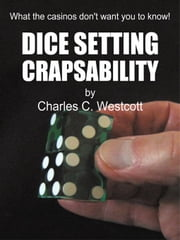 Dice Setting Crapsability ebook by Westcott, Charles C.