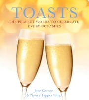 Toasts - The Perfect Words to Celebrate Every Occasion ebook by June Cotner