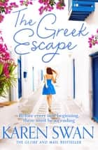 The Greek Escape ebook by Karen Swan