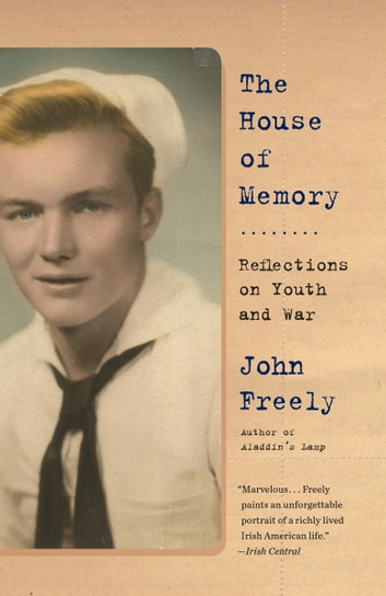 The House of Memory - Reflections on Youth and War eBook by John Freely