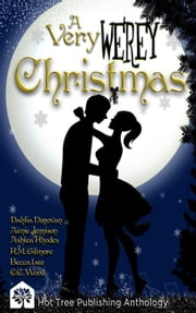 A Very Werey Christmas ebook by Becca Lee, RM Gilmore, C.C. Wood,...