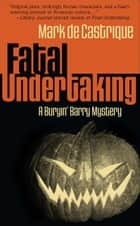 Fatal Undertaking ebook by Mark de Castrique