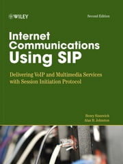 Internet Communications Using SIP - Delivering VoIP and Multimedia Services with Session Initiation Protocol ebook by Henry Sinnreich,Alan B. Johnston