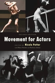 Movement for Actors ebook by Nicole Potter,Barbara Adrian,Mary  Fleisher