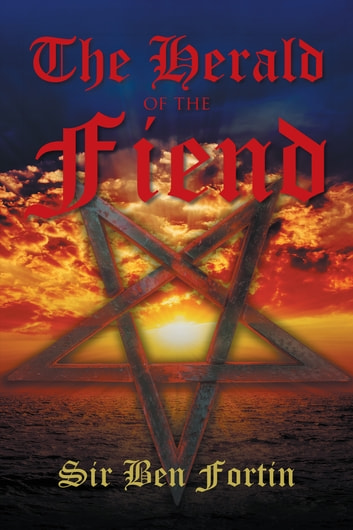 The Herald of the Fiend ebook by Sir Ben Fortin
