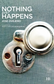 Nothing Ever Happens ebook by José Ovejero,Philip H.D. Smith,Graziella de Luis