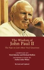 The Wisdom of John Paul II ebook by John Paul II