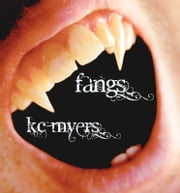 Fangs ebook by KC Myers
