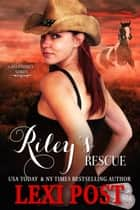 Riley's Rescue - Last Chance, #6 ebook by Lexi Post