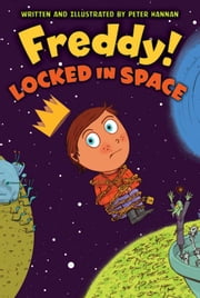 Freddy! Locked in Space ebook by Peter Hannan,Peter Hannan