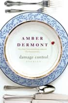 Damage Control ebook by Amber Dermont
