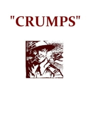 """Crumps"", The Plain Story of a Canadian Who Went [Illustrated] ebook by Louis Keene"