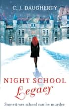 Night School: Legacy - Number 2 in series ebook by C. J. Daugherty