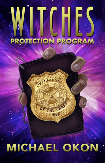 Witches Protection Program ebook by Michael Okon