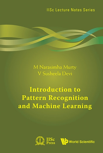 Introduction To Pattern Recognition And Machine Learning EBook By M Cool Pattern Recognition And Machine Learning