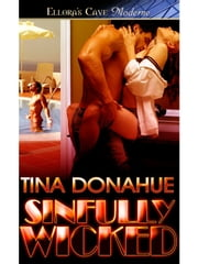 Sinfully Wicked ebook by Tina Donahue