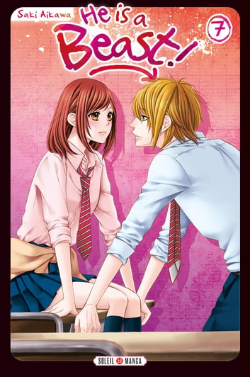 He is a beast ! T07 ebook by Saki Aikawa