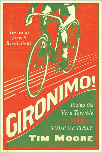 Gironimo! ebook by Tim Moore