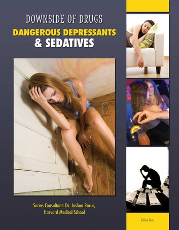 Dangerous Depressants & Sedatives ebook by Celicia Scott