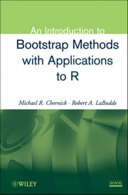 An Introduction to Bootstrap Methods with Applications to R ebook by Michael R. Chernick,Robert A. LaBudde