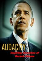 Audacity - Inspiring Speeches of Barack Obama ebook by Barack Obama