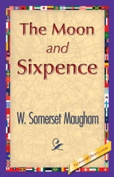 The Moon and Sixpence ebook by Maugham, W. Somerset