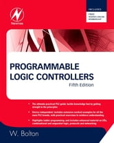 Programmable Logic Controllers ebook by William Bolton