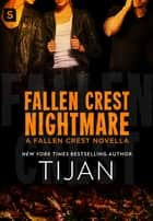 Fallen Crest Nightmare - A Fallen Crest Novella ebook by