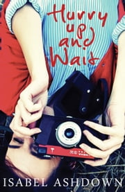 Hurry Up and Wait ebook by Isabel Ashdown