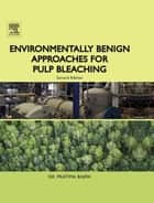 Environmentally Benign Approaches for Pulp Bleaching ebook by Pratima Bajpai